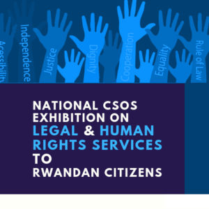 Local NGOs in the Justice Sector in Rwanda to showcase Legal and Human Rights Services